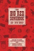 The Big Red Songbook ebook by David Roediger,Franklin Rosemont,Salvatore Salerno