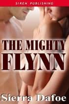 The Mighty Flynn ebook by Sierra Dafoe