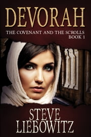 Devorah The Covenant and The Scrolls Book One ebook by Steven Liebowitz
