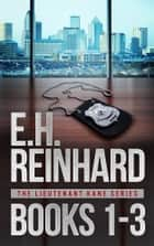 Lieutenant Kane Thrillers Books 1-3 ebook by E.H. Reinhard