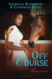 Off Course: An A Circuit Novel - An A Circuit Novel ebook by Georgina Bloomberg,Catherine Hapka