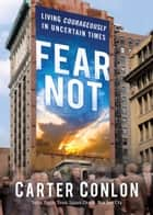 Fear Not ebook by Carter Conlon, Lamar Vest