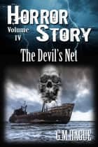 The Devil's Net - Horror Story Volume 4 ebook by G.M.Hague