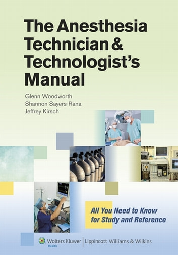 The anesthesia technician and technologists manual ebook by glenn the anesthesia technician and technologists manual all you need to know for study and reference fandeluxe Gallery