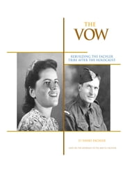 The Vow - Rebuilding the Fachler Tribe After the Holocaust ebook by Yanky Fachler