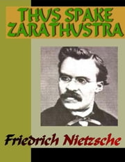 Thus Spake Zarathustra ebook by Nietzsche, Friedrich