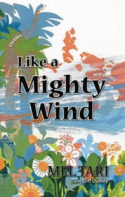 Like a Mighty Wind ebook by Mel Tari,Cliff Dudley
