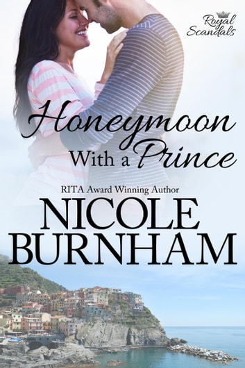 Honeymoon With a Prince ebook by Nicole Burnham