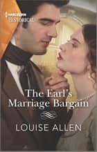 The Earl's Marriage Bargain - A Regency Historical Romance ebook by Louise Allen