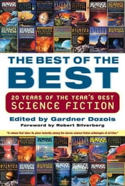 The Best of the Best - 20 Years of the Year's Best Science Fiction ebook by Gardner Dozois,Robert Silverberg