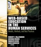 Web-Based Education in the Human Services ebook by Richard Schoech,Brenda Moore,Robert James Macfadden,Marilyn Herie