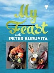 My Feast ebook by Peter Kuruvita