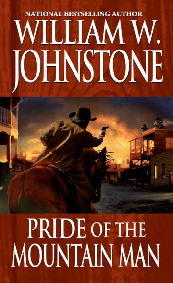 Pride of the Mountain Man ebook by William W. Johnstone