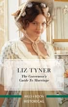 The Governess's Guide to Marriage ebook by Liz Tyner