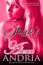 The Sheik's Harem Girl ebook by Alexx Andria