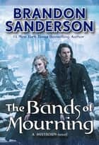 The Bands of Mourning ebook by Brandon Sanderson