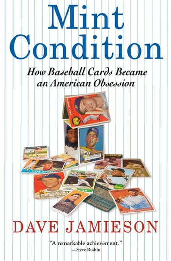 Mint Condition - How Baseball Cards Became an American Obsession ebook by Dave Jamieson