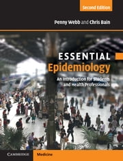 Essential Epidemiology - An Introduction for Students and Health Professionals ebook by Penny Webb,Chris Bain