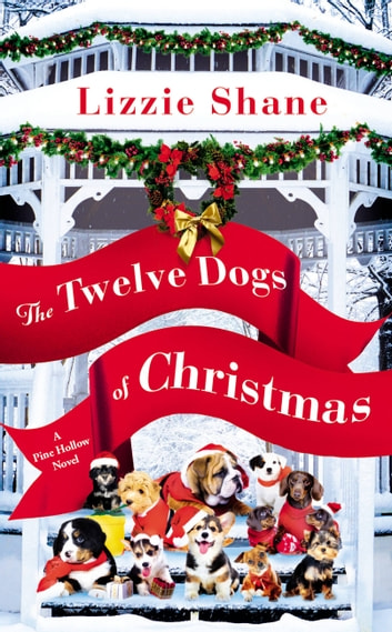 The Twelve Dogs of Christmas ebook by Lizzie Shane