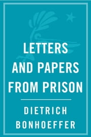 Letters Papers from Prison ebook by Dietrich Bonhoeffer