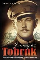 Journey to Tobruk ebook by Louise Austin