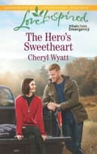 The Hero's Sweetheart ebook by Cheryl Wyatt