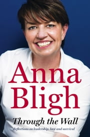 Through The Wall ebook by Anna Bligh