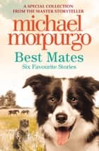 Best Mates eBook by Michael Morpurgo