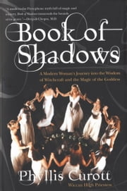 Book of Shadows ebook by Phyllis Curott