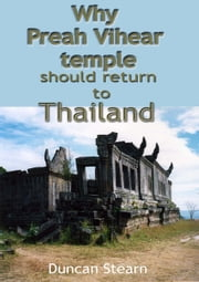 Why Preah Vihear Should be Returned to Thailand ebook by Duncan Stearn