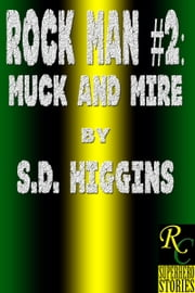 Rock Man #2: Muck and Mire ebook by S.D. Higgins