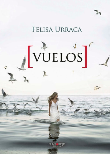 Vuelos ebook by Felisa Urraca López