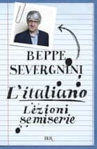 L'italiano. Lezioni semiserie ebook by Beppe Severgnini