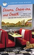Diners, Drive-Ins, and Death ebook by