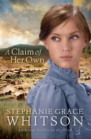 Claim of Her Own, A ebook by Stephanie Grace Whitson