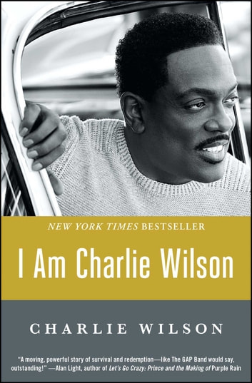 I Am Charlie Wilson ebook by Charlie Wilson