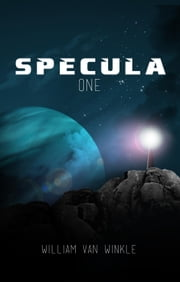 Specula One ebook by William Van Winkle