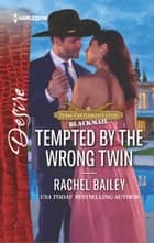 Tempted by the Wrong Twin 電子書 by Rachel Bailey