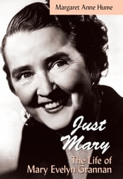 """Just Mary"" - The Life of Mary Evelyn Grannan ebook by Margaret Anne Hume"
