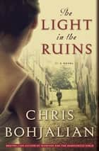 The Light in the Ruins ebook by Chris Bohjalian