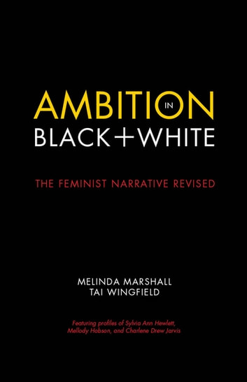 Ambition in Black + White - The Feminist Narrative Revised ebook by Melinda Marshall,Tai Wingfield