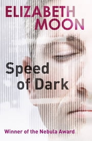 Speed Of Dark - A Novel ebook by Elizabeth Moon
