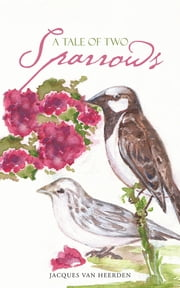 A TALE OF TWO SPARROWS ebook by Jacques van Heerden