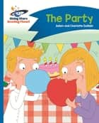 Reading Planet - The Party - Blue: Comet Street Kids ePub ebook by Adam Guillain, Charlotte Guillain