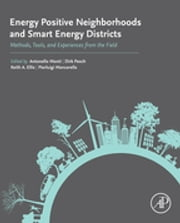 Energy Positive Neighborhoods and Smart Energy Districts - Methods, Tools, and Experiences from the Field ebook by Antonello Monti,Dirk Pesch,Keith Ellis,Pierluigi Mancarella