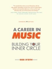 A Career in Music: building your inner circle ebook by Bob D'Eith