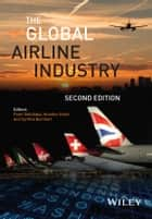 The Global Airline Industry ebook by Peter Belobaba, Amedeo Odoni, Cynthia Barnhart