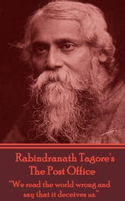 The Post Office, Rabindranath Tagore ebook by Rabindranath Tagore