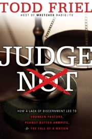 Judge Not ebook by Todd Friel