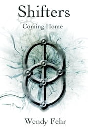 Shifters: Coming Home ebook by Wendy Fehr